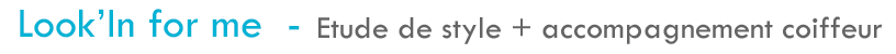 Dorothée : Look'In for me – Etude de style + accompagnement coiffeur